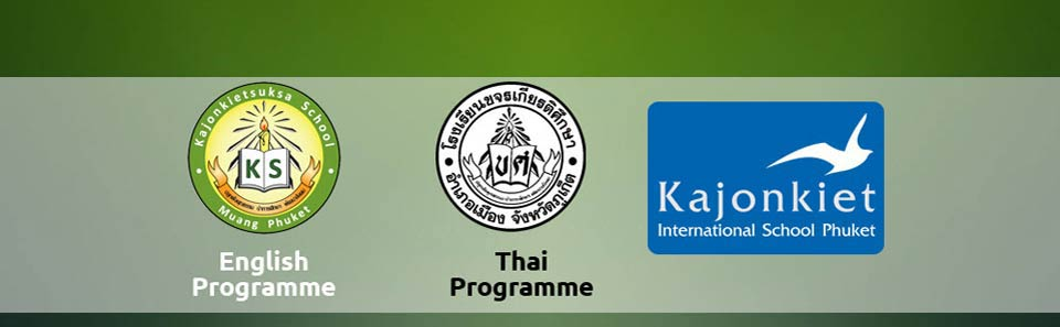 Kajonkietsuksa School Thailand Education Ministry Accredited International School Phuket Thailand