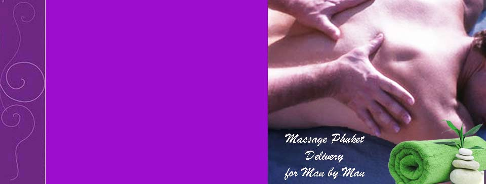 Massage Spa Delivery for Man by Man - Spa Massage for Men Phuket Thailand