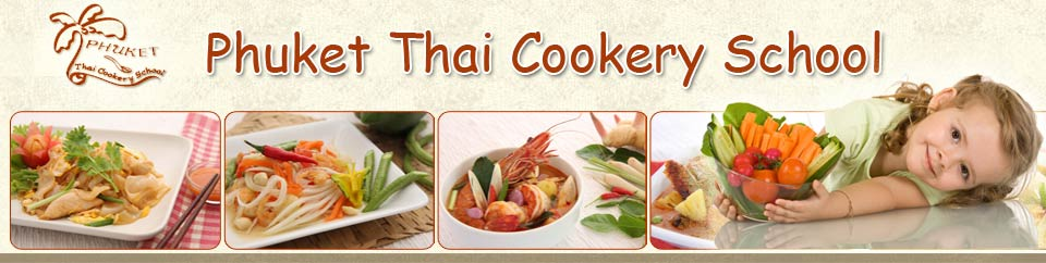 Phuket Thai Cookery School Thai Cuisine Cooking School Phuket Thailand