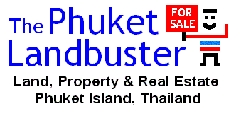 The Phuket Landbuster is your local agent for buying and selling Property & Real Estate on Phuket Island